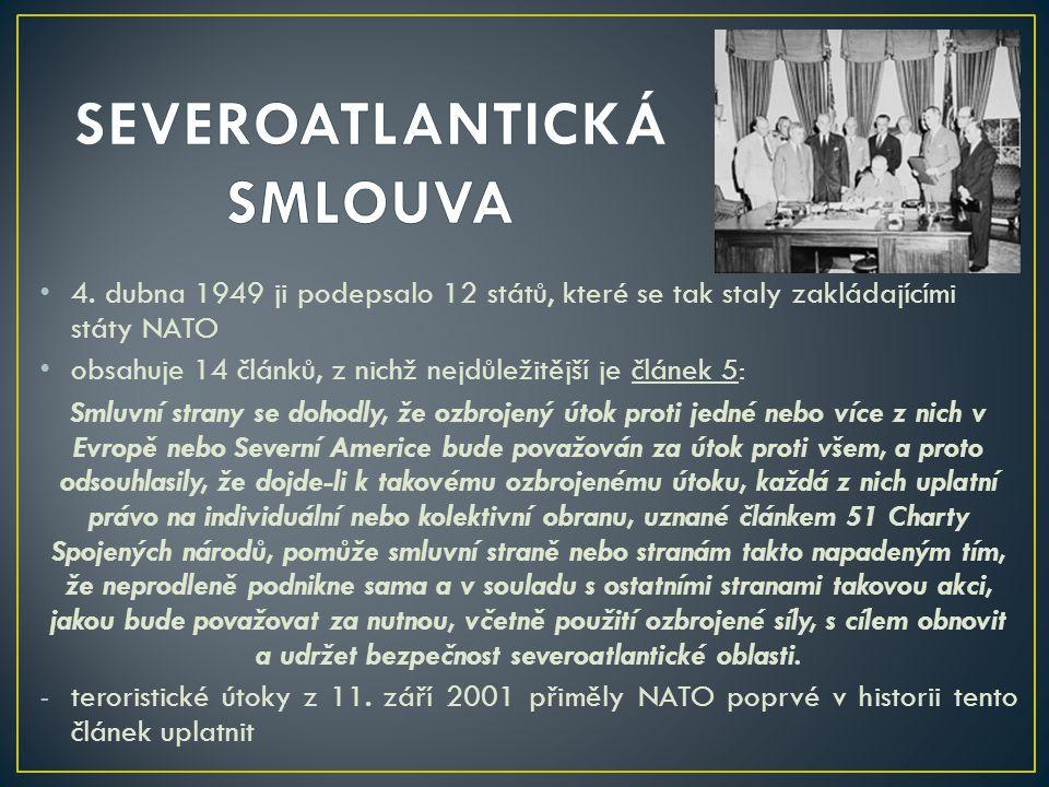 4. dubna 1949 ji podepsalo 12 států, které se tak staly zakládajícími státy NATO obsahuje 14 článků, z nichž nejdůležitější je článek 5: Smluvní stran