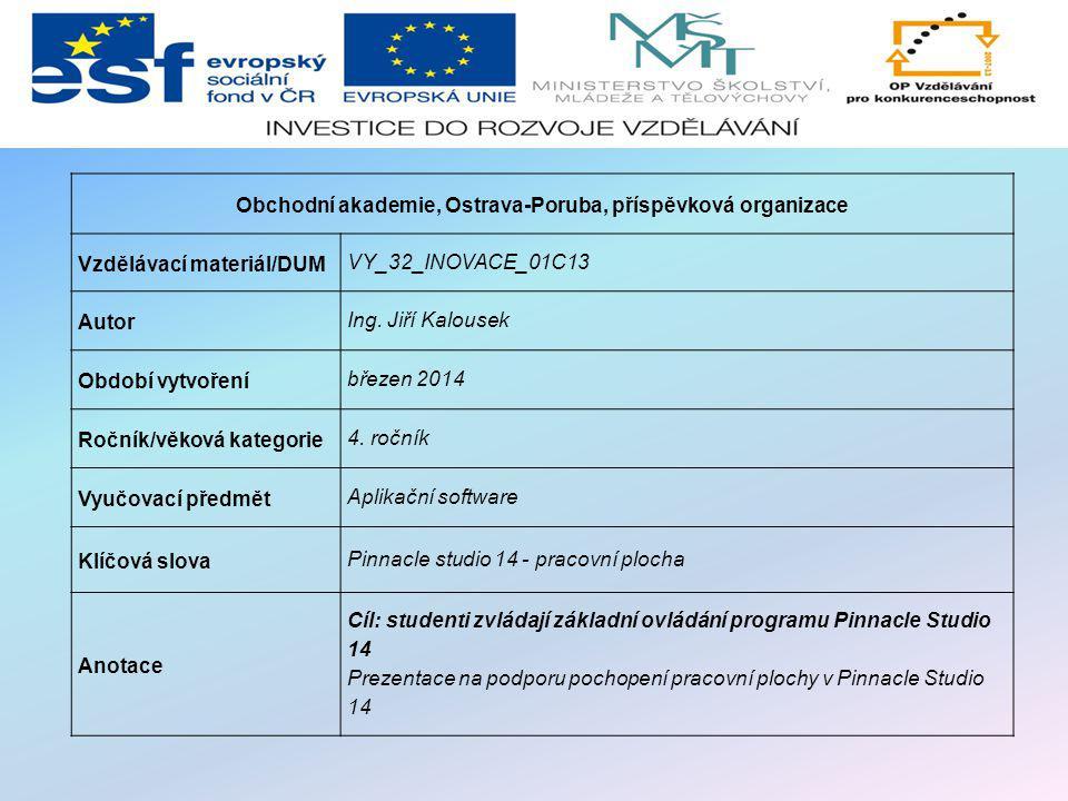 Obchodní akademie, Ostrava-Poruba, příspěvková organizace Vzdělávací materiál/DUM VY_32_INOVACE_01C13 Autor Ing.