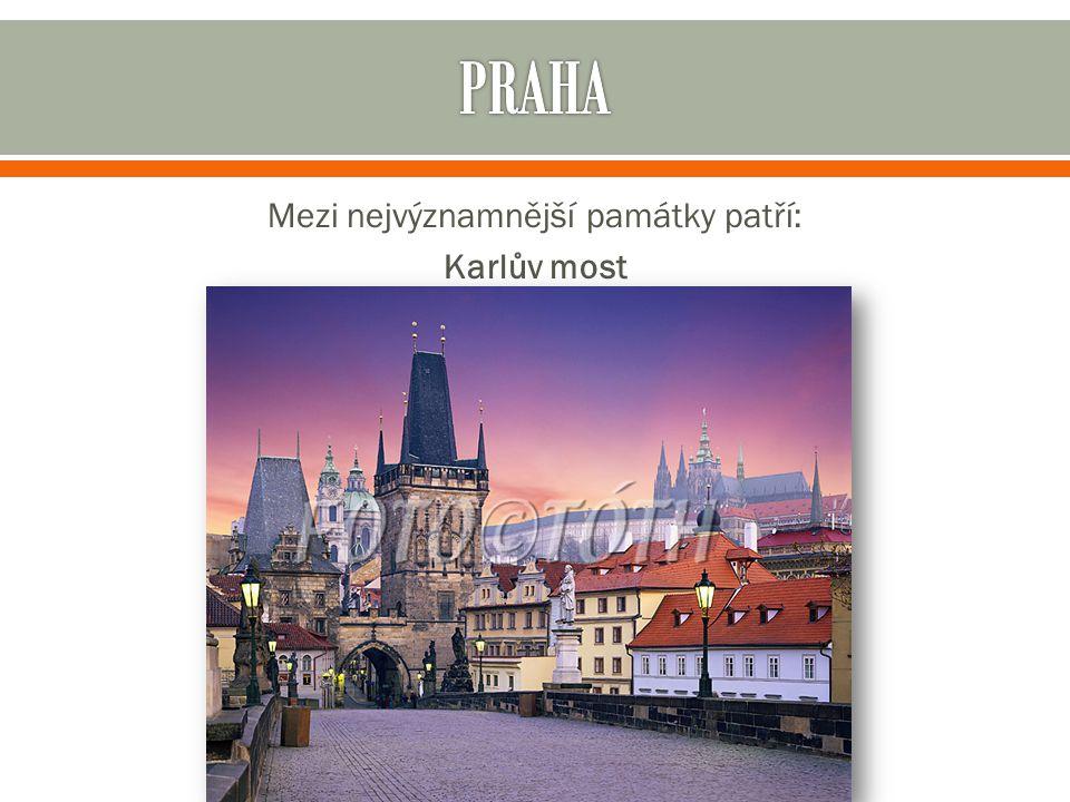 Mezi nejvýznamnější památky patří: Karlův most