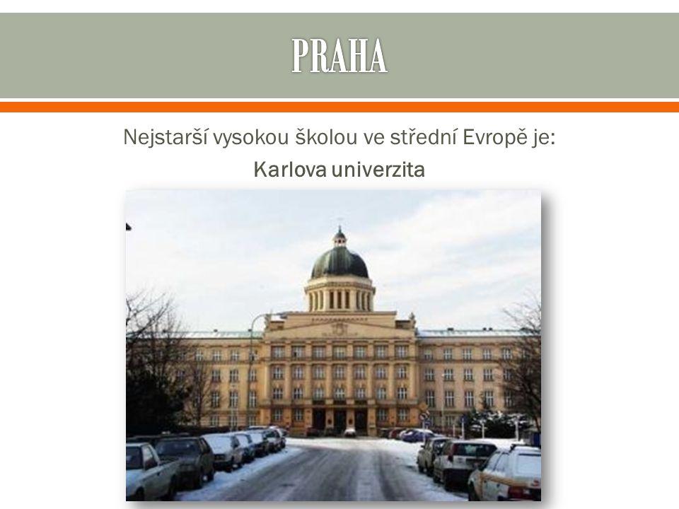 Nejstarší vysokou školou ve střední Evropě je: Karlova univerzita