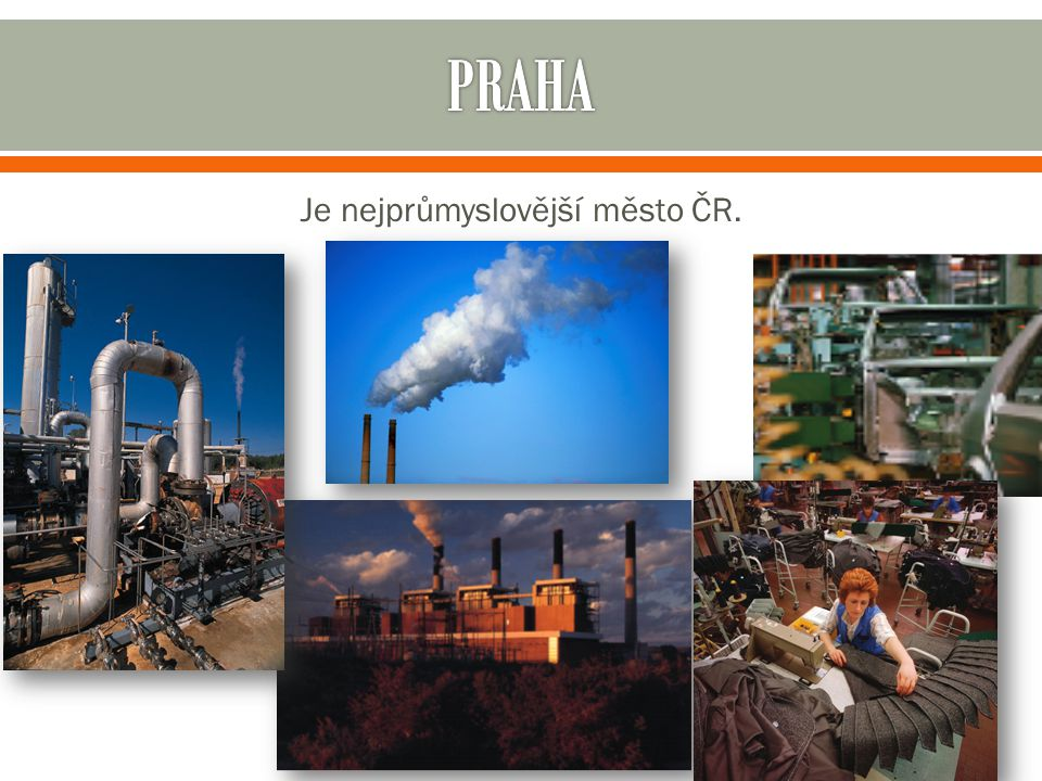 Je nejprůmyslovější město ČR.