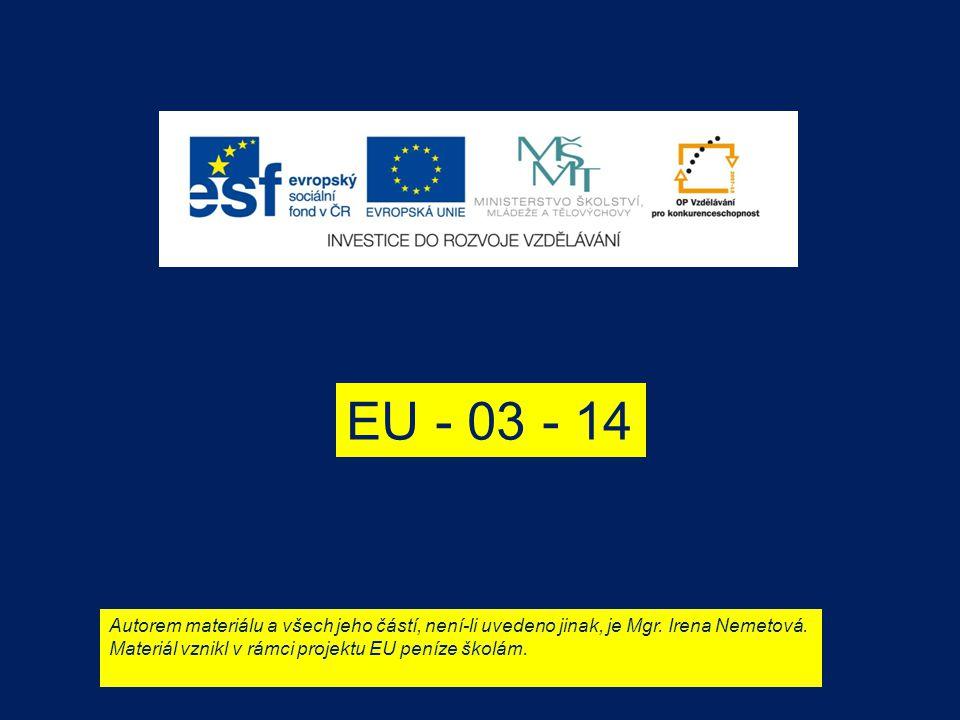 EU - 03 - 14 Autorem materiálu a všech jeho částí, není-li uvedeno jinak, je Mgr.