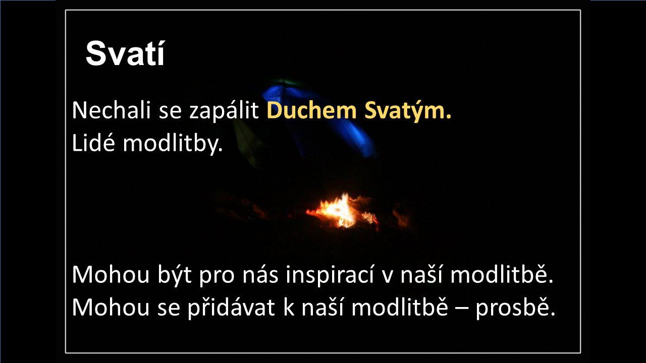 Svatí Nechali se zapálit Duchem Svatým. Lidé modlitby.