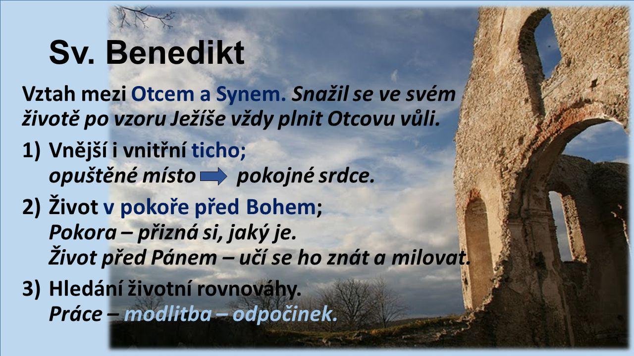 Sv. Benedikt Vztah mezi Otcem a Synem.