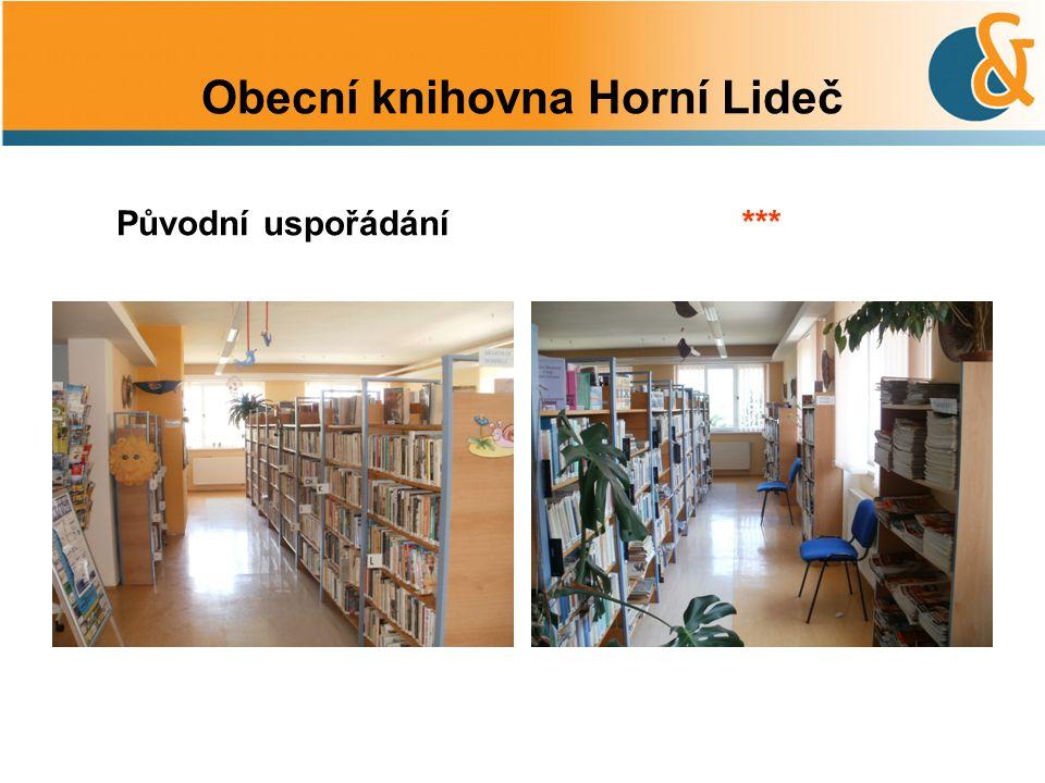 Obecní knihovna Horní Lideč Původní uspořádání***