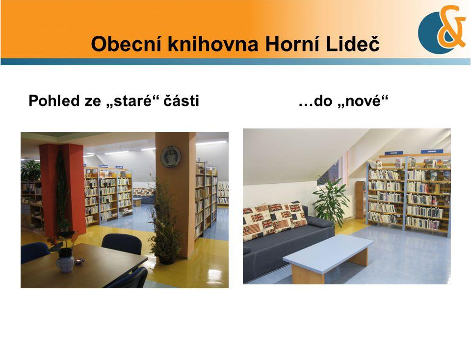 """Obecní knihovna Horní Lideč Pohled ze """"staré"""" části…do """"nové"""""""