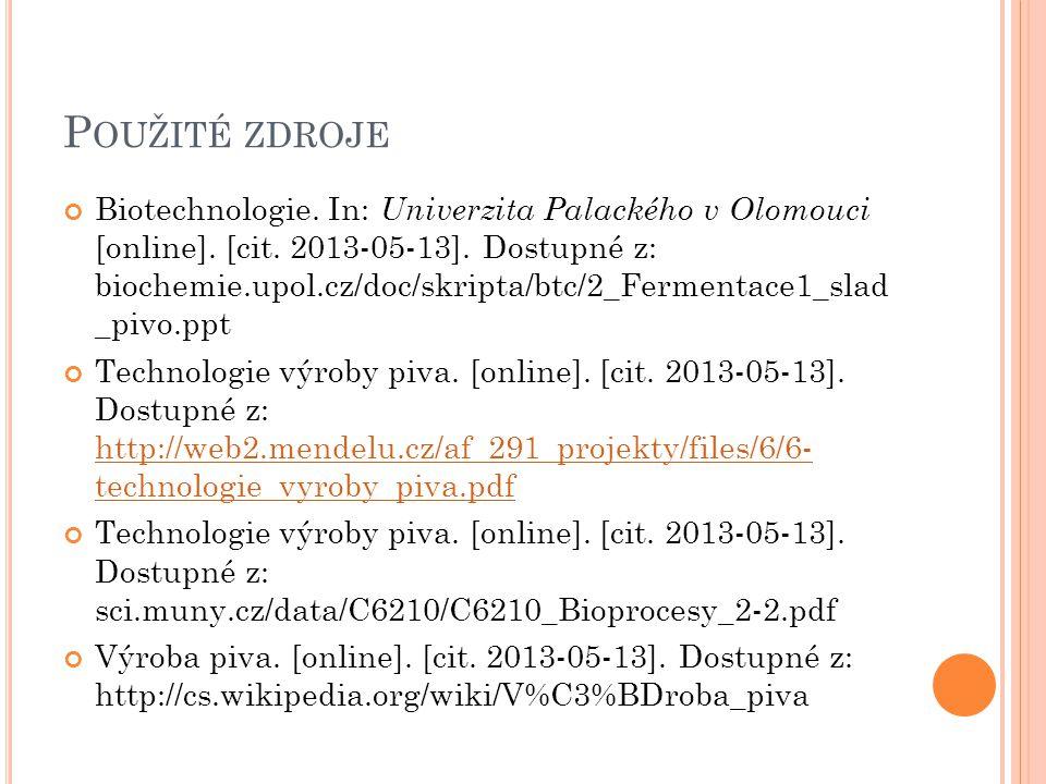 P OUŽITÉ ZDROJE Biotechnologie.In: Univerzita Palackého v Olomouci [online].