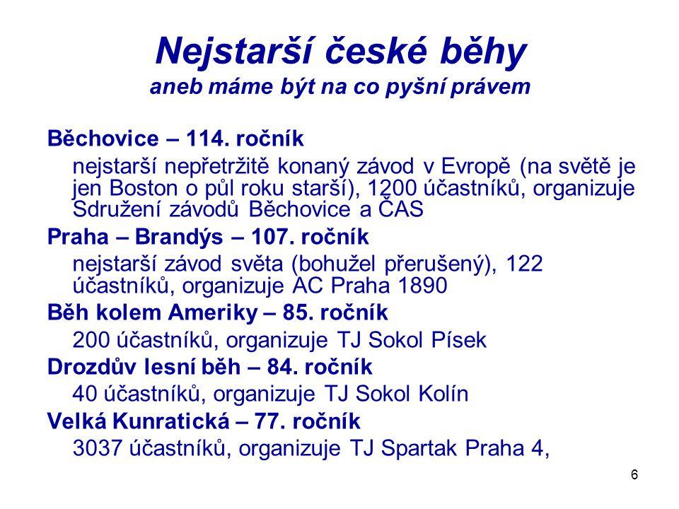 6 Nejstarší české běhy aneb máme být na co pyšní právem Běchovice – 114. ročník nejstarší nepřetržitě konaný závod v Evropě (na světě je jen Boston o