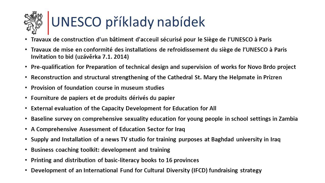 UNESCO příklady nabídek Travaux de construction d un bâtiment d acceuil sécurisé pour le Siège de l UNESCO à Paris Travaux de mise en conformité des installations de refroidissement du siège de l'UNESCO à Paris Invitation to bid (uzávěrka 7.1.