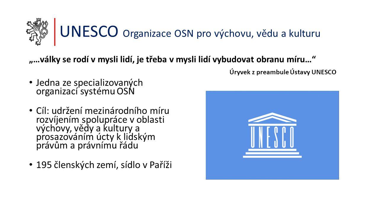 """UNESCO Organizace OSN pro výchovu, vědu a kulturu """"…války se rodí v mysli lidí, je třeba v mysli lidí vybudovat obranu míru…"""" Úryvek z preambule Ústav"""