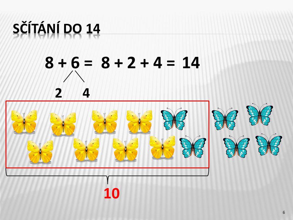 8 + 6 = 6 24 8 + 2 + 4 =14 10