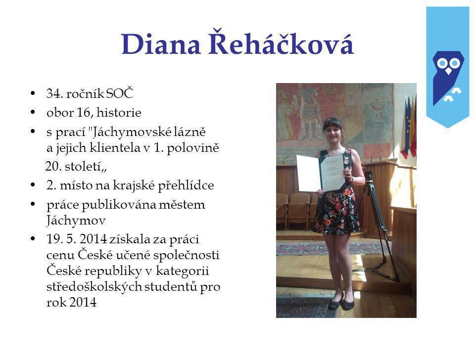 Diana Řeháčková 34.ročník SOČ obor 16, historie s prací Jáchymovské lázně a jejich klientela v 1.