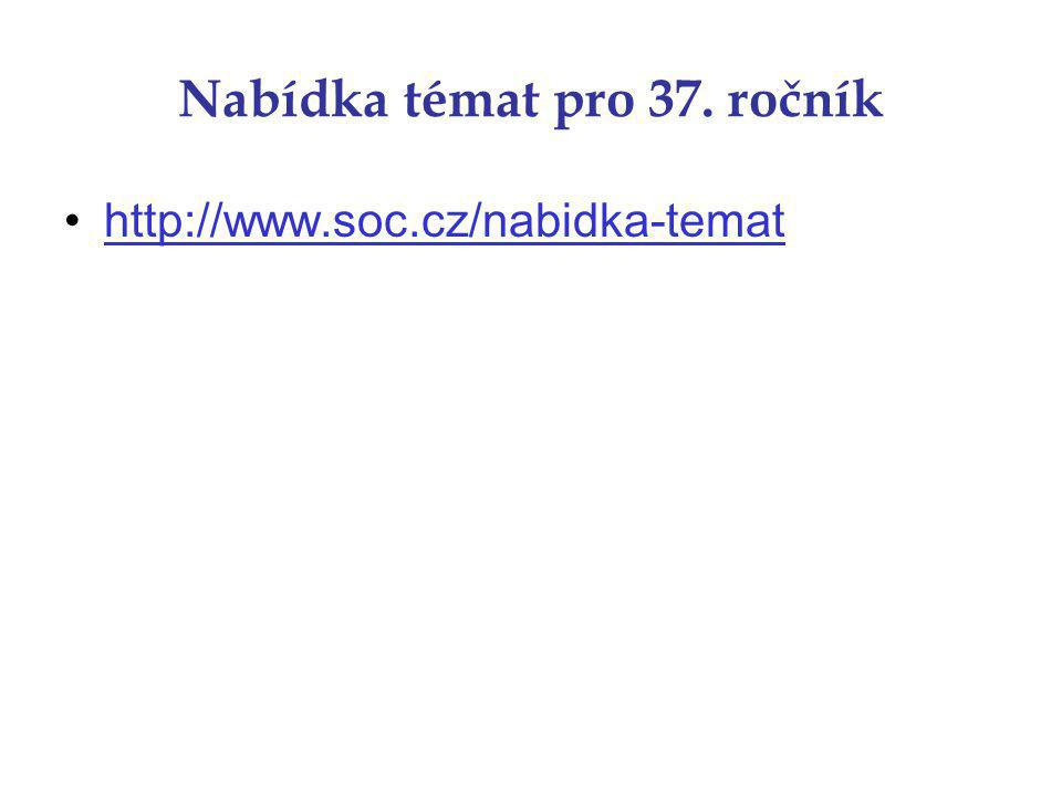 Nabídka témat pro 37. ročník http://www.soc.cz/nabidka-temat