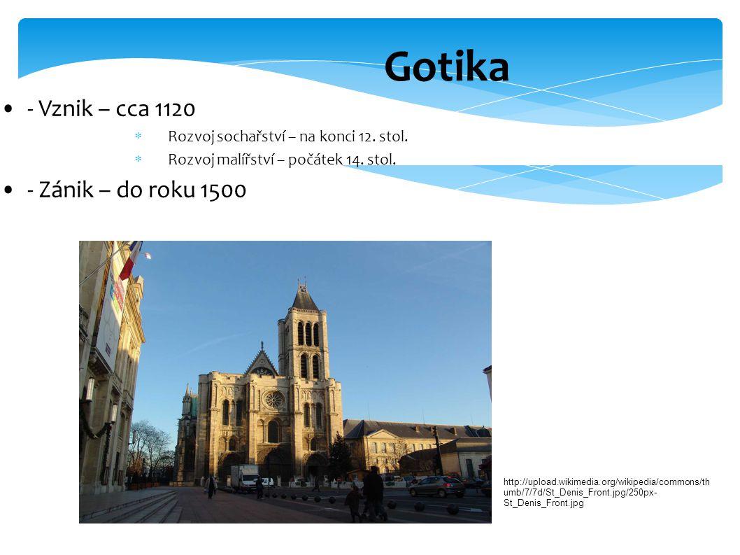 Gotika - Vznik – cca 1120  Rozvoj sochařství – na konci 12.