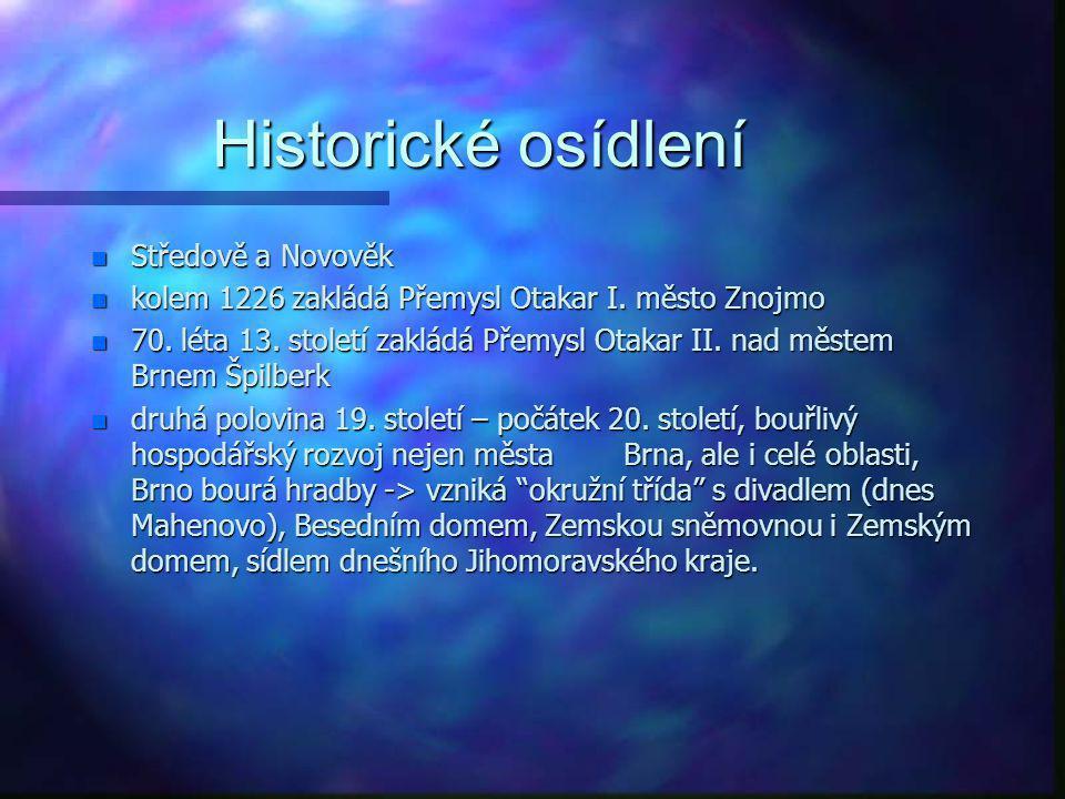 Historické osídlení n 9.století n slovanské osídlení v Mikulčicích, Valech a na Pohansku, dále jsou na Hradišti sv. Hypolita ve Znojmě, Petrova louka