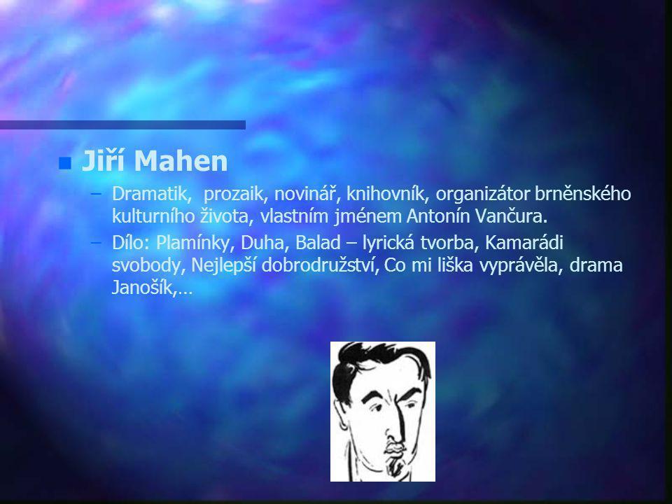 Petr Bezruč – –1867-1958 – –Básník, vlastním jménem Vladimír Vašek – –Sbírka básní Slezské písně, básně např. Stužkonoska modrá, výbor Přátelům a nepř
