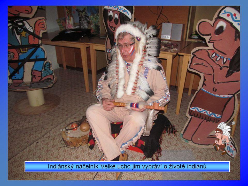 Indiánský náčelník Velké ucho jim vypráví o životě indiánů
