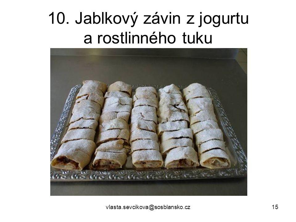 vlasta.sevcikova@sosblansko.cz15 10. Jablkový závin z jogurtu a rostlinného tuku