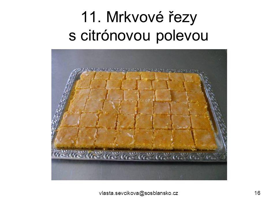 vlasta.sevcikova@sosblansko.cz16 11. Mrkvové řezy s citrónovou polevou