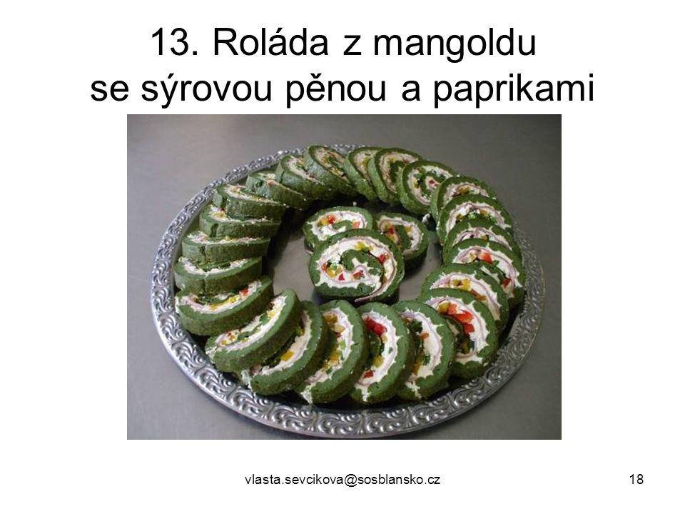vlasta.sevcikova@sosblansko.cz18 13. Roláda z mangoldu se sýrovou pěnou a paprikami