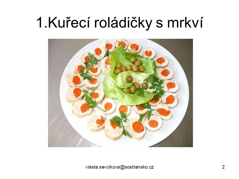 vlasta.sevcikova@sosblansko.cz3 2. Sýrová roláda s brokolicí a krabím masem