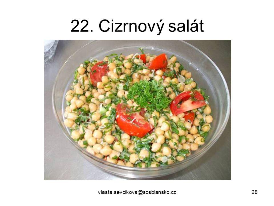 vlasta.sevcikova@sosblansko.cz28 22. Cizrnový salát