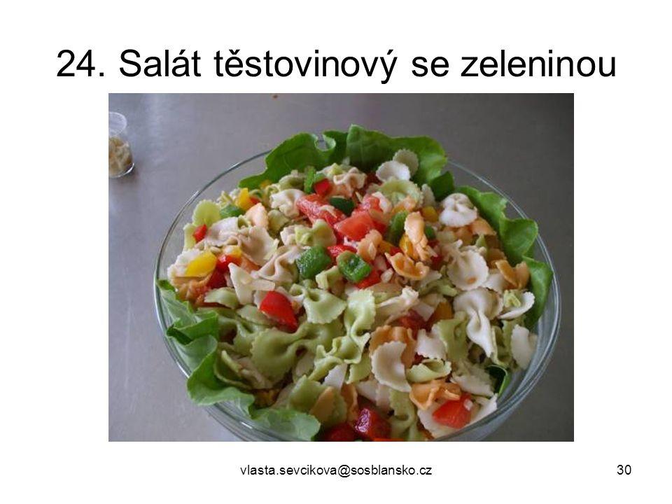 vlasta.sevcikova@sosblansko.cz30 24. Salát těstovinový se zeleninou