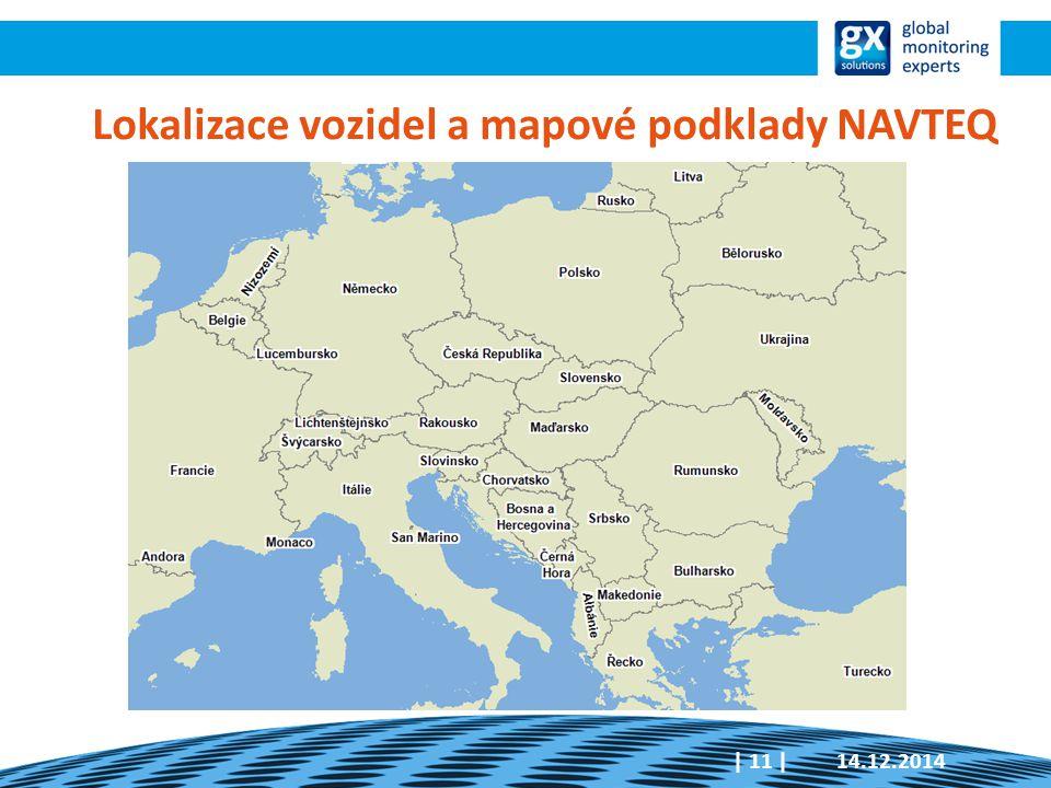 14.12.2014| 11 | Lokalizace vozidel a mapové podklady NAVTEQ