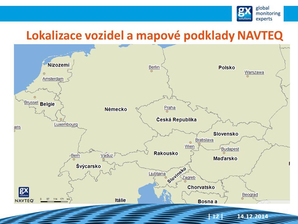 14.12.2014| 12 | Lokalizace vozidel a mapové podklady NAVTEQ