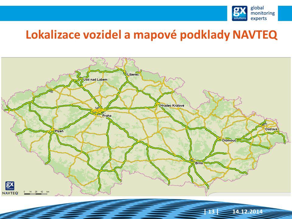14.12.2014| 13 | Lokalizace vozidel a mapové podklady NAVTEQ