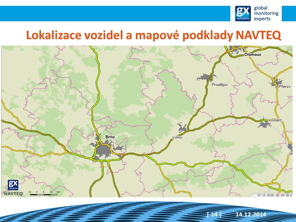 14.12.2014  14   Lokalizace vozidel a mapové podklady NAVTEQ