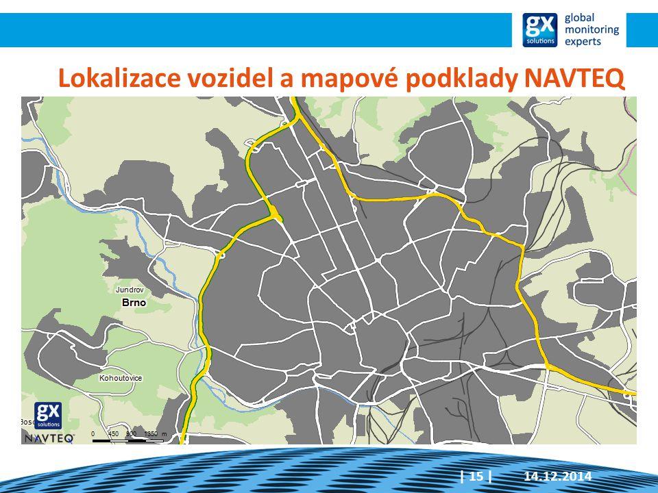 14.12.2014| 15 | Lokalizace vozidel a mapové podklady NAVTEQ