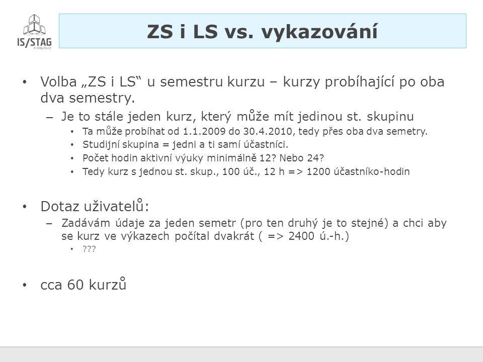 """Volba """"ZS i LS u semestru kurzu – kurzy probíhající po oba dva semestry."""