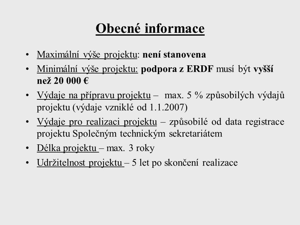 Obecné informace Maximální výše projektu: není stanovena Minimální výše projektu: podpora z ERDF musí být vyšší než 20 000 € Výdaje na přípravu projek