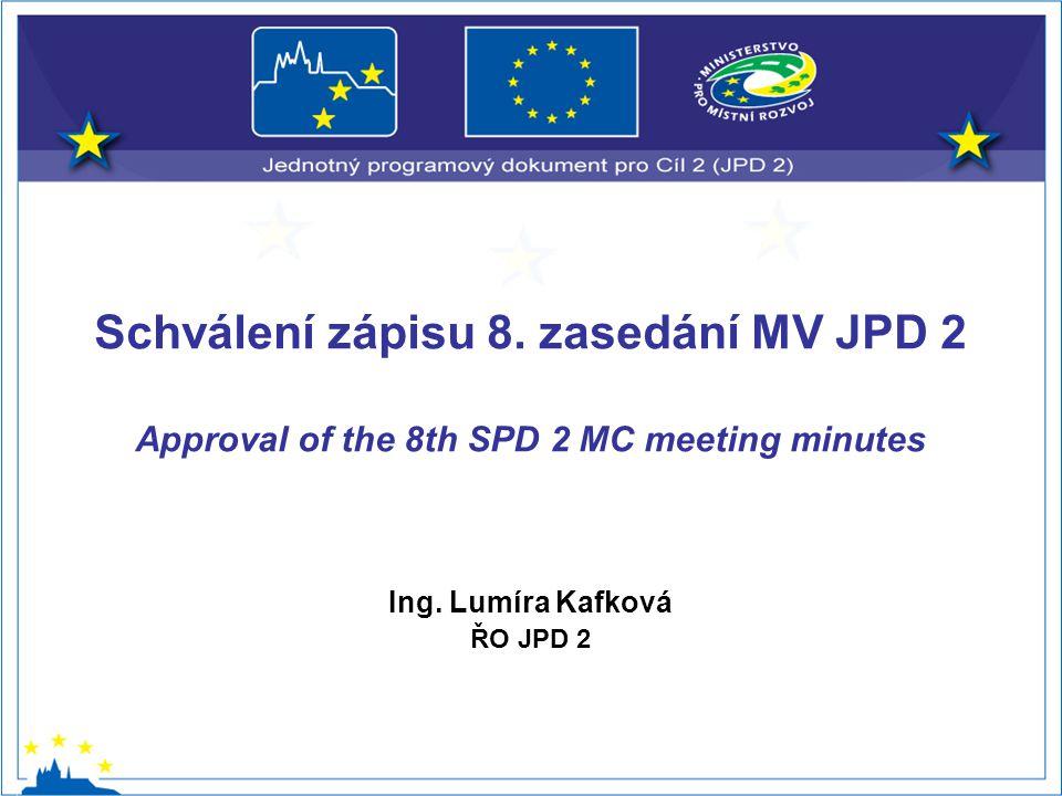 Ing. Lumíra Kafková ŘO JPD 2 Schválení zápisu 8.
