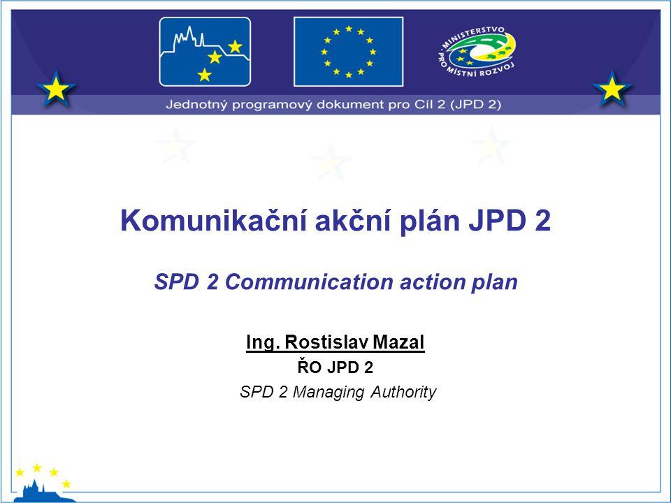 Komunikační akční plán JPD 2 SPD 2 Communication action plan Ing.