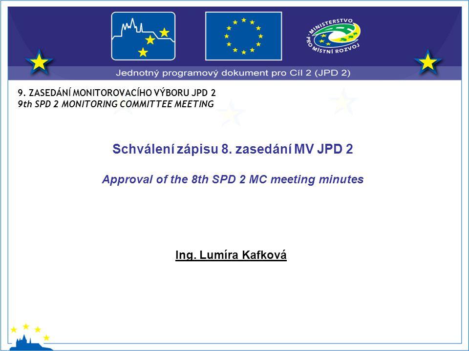 9. ZASEDÁNÍ MONITOROVACÍHO VÝBORU JPD 2 9th SPD 2 MONITORING COMMITTEE MEETING Ing.