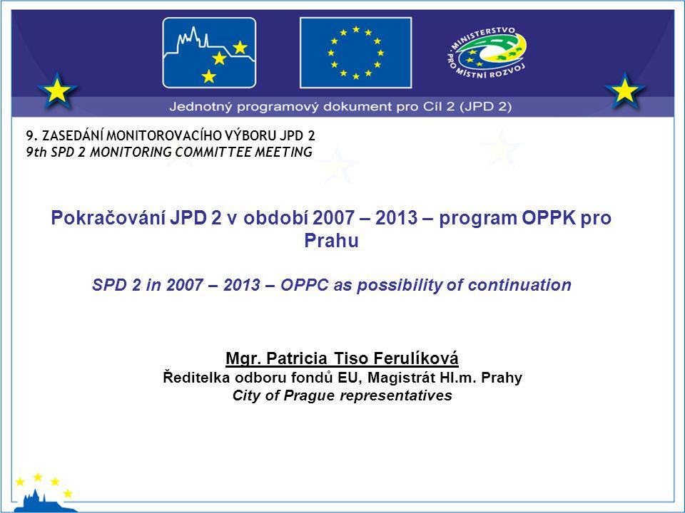 9. ZASEDÁNÍ MONITOROVACÍHO VÝBORU JPD 2 9th SPD 2 MONITORING COMMITTEE MEETING Mgr.