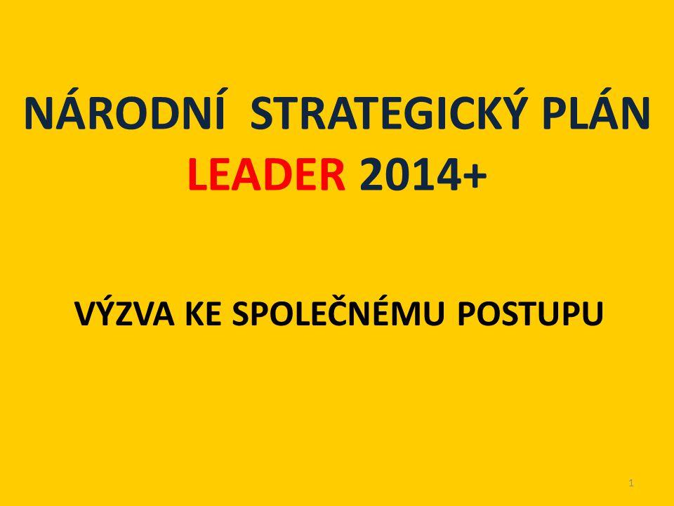 NÁRODNÍ STRATEGICKÝ PLÁN LEADER 2014+ VÝZVA KE SPOLEČNÉMU POSTUPU 1