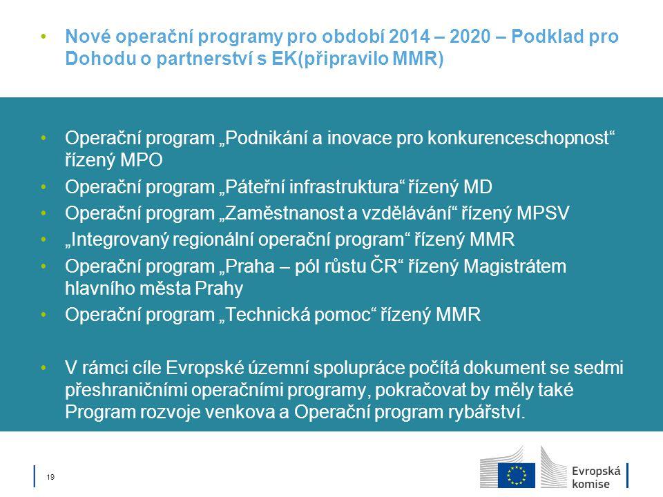 """Nové operační programy pro období 2014 – 2020 – Podklad pro Dohodu o partnerství s EK(připravilo MMR) Operační program """"Podnikání a inovace pro konkur"""