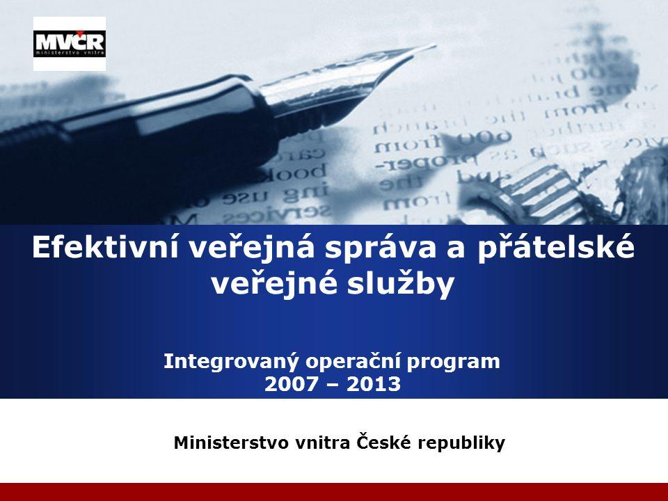 Company LOGO Efektivní veřejná správa a přátelské veřejné služby Integrovaný operační program 2007 – 2013 Ministerstvo vnitra České republiky