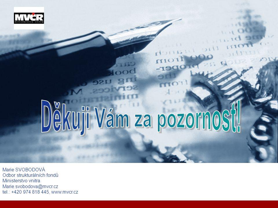 Company LOGO Marie SVOBODOVÁ Odbor strukturálních fondů Ministerstvo vnitra Marie.svobodova@mvcr.cz tel.: +420 974 818 445, www.mvcr.cz