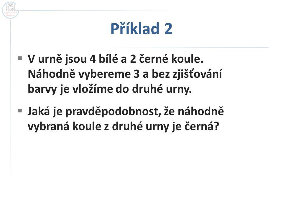 Příklad 3  V osudí je 6 bílých, 4 červené a 5 modrých koulí.