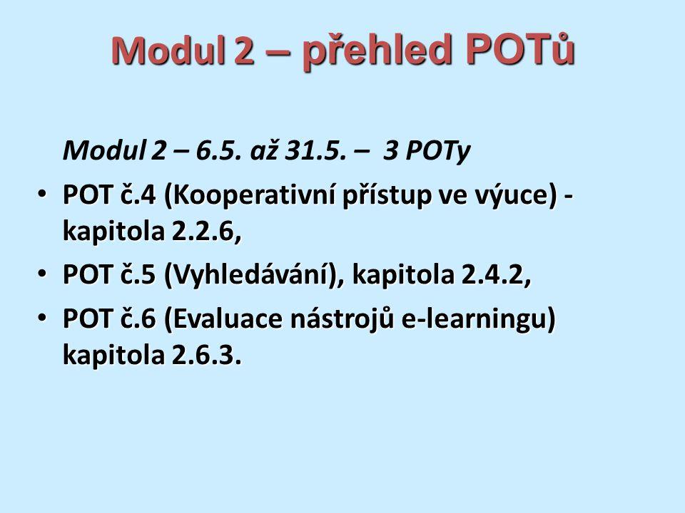 Modul 2 – přehled POTů Modul 2 – 6.5. až 31.5.
