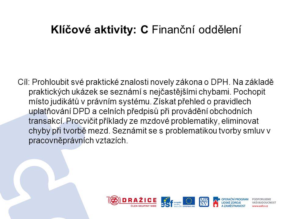 Klíčové aktivity: C Finanční oddělení Cíl: Prohloubit své praktické znalosti novely zákona o DPH.