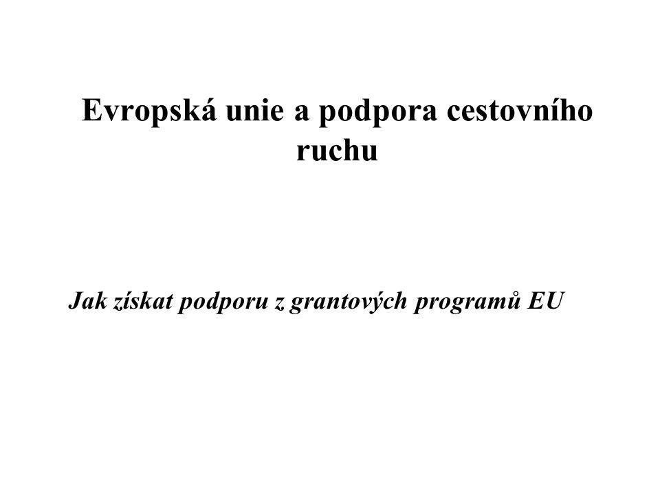 Evropská unie a podpora cestovního ruchu Jak získat podporu z grantových programů EU