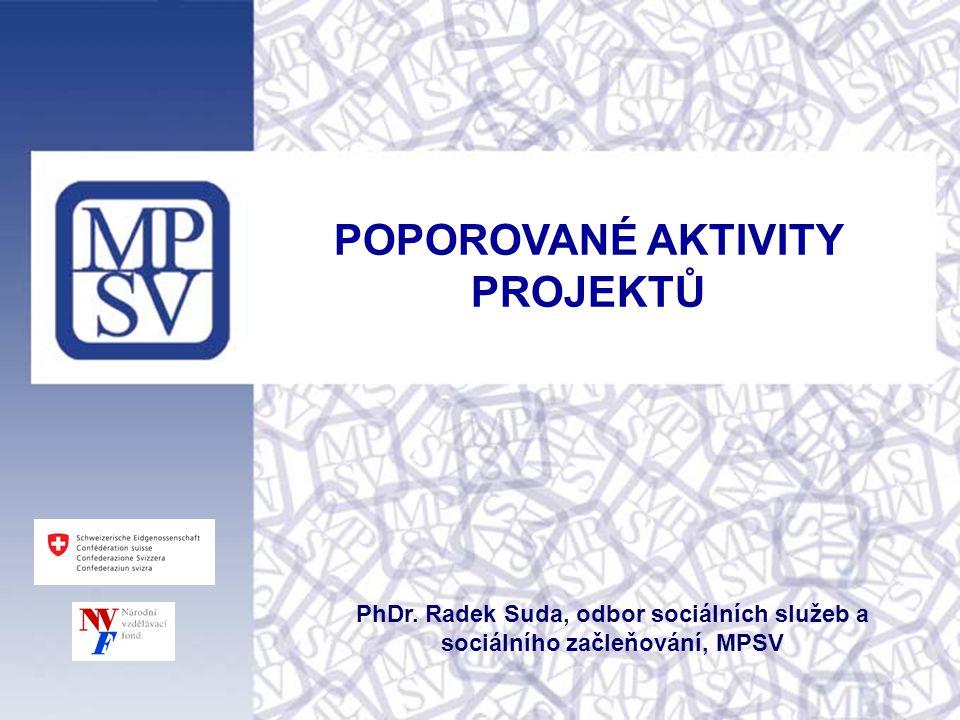 POPOROVANÉ AKTIVITY PROJEKTŮ PhDr.