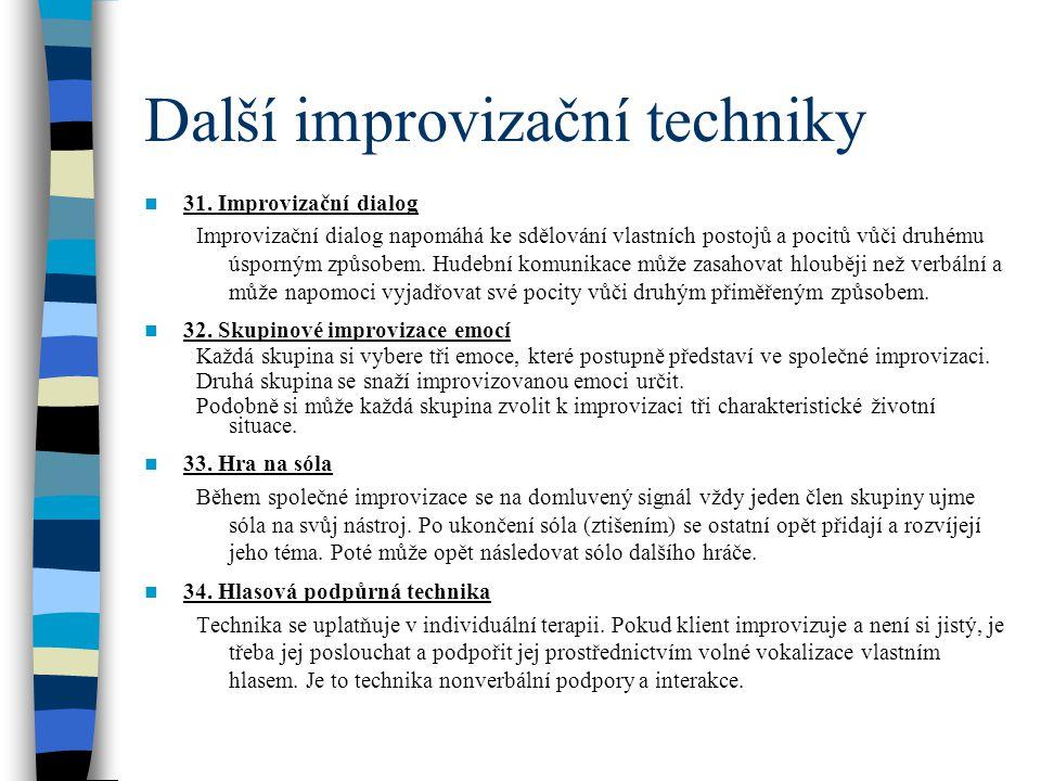 Další improvizační techniky 31. Improvizační dialog Improvizační dialog napomáhá ke sdělování vlastních postojů a pocitů vůči druhému úsporným způsobe