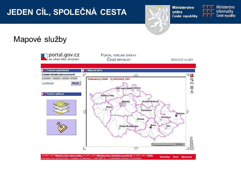 JEDEN CÍL, SPOLEČNÁ CESTA Ministerstvo vnitra České republiky Mapové služby