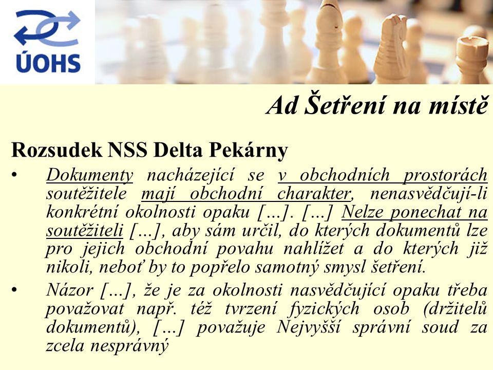 Ad Šetření na místě Rozsudek NSS Delta Pekárny Dokumenty nacházející se v obchodních prostorách soutěžitele mají obchodní charakter, nenasvědčují-li konkrétní okolnosti opaku […].